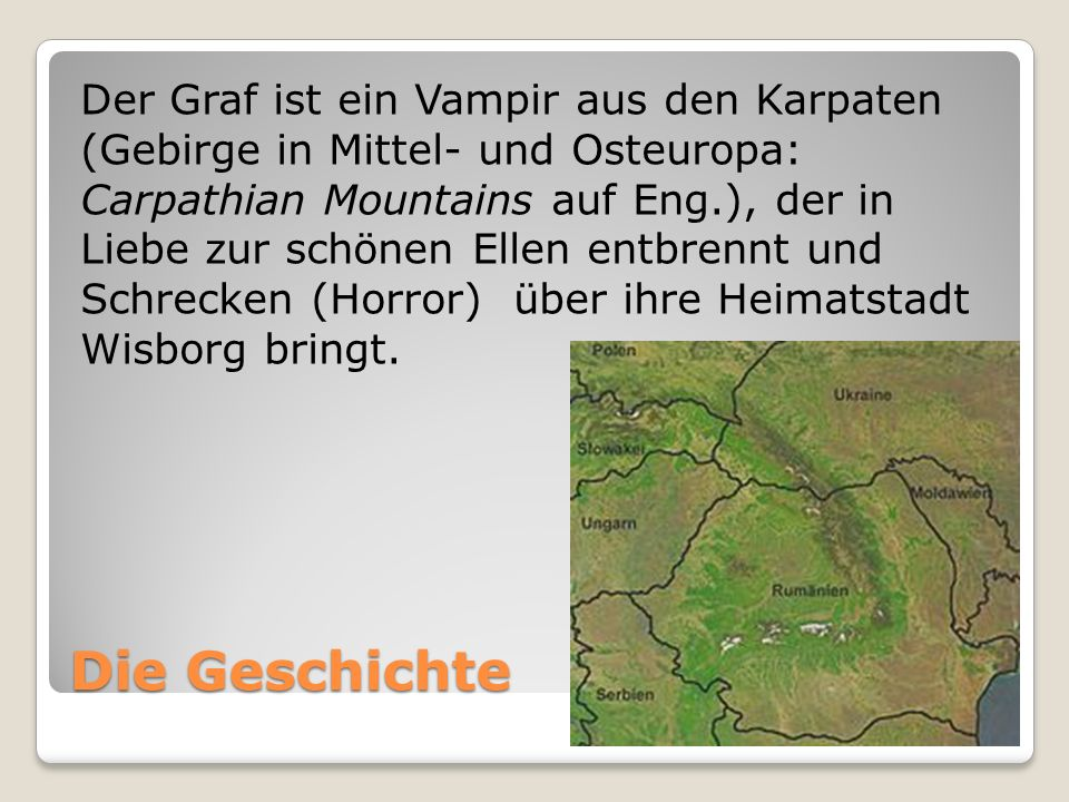 Die Geschichte Der Graf ist ein Vampir aus den Karpaten (Gebirge in Mittel- und Osteuropa: Carpathian Mountains auf Eng.), der in Liebe zur schönen El
