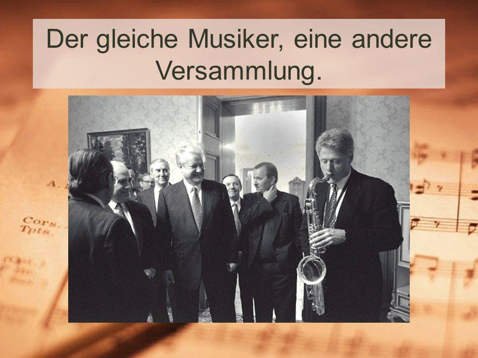 Der gleiche Musiker, eine andere Versammlung.