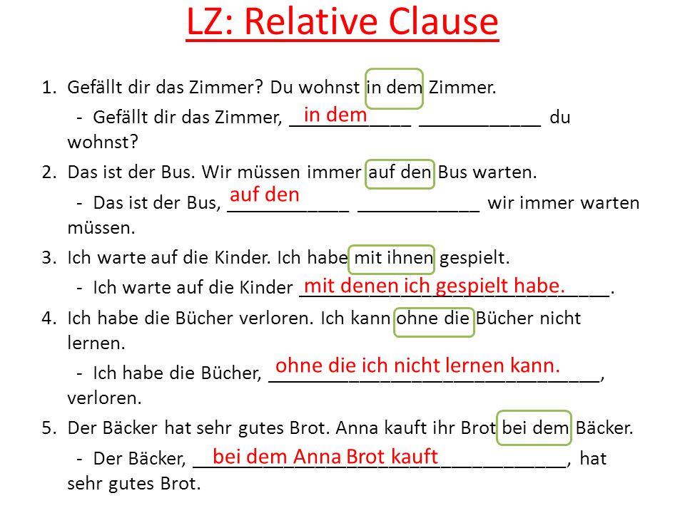 LZ: Relative Clause 1.Gefällt dir das Zimmer.Du wohnst in dem Zimmer.
