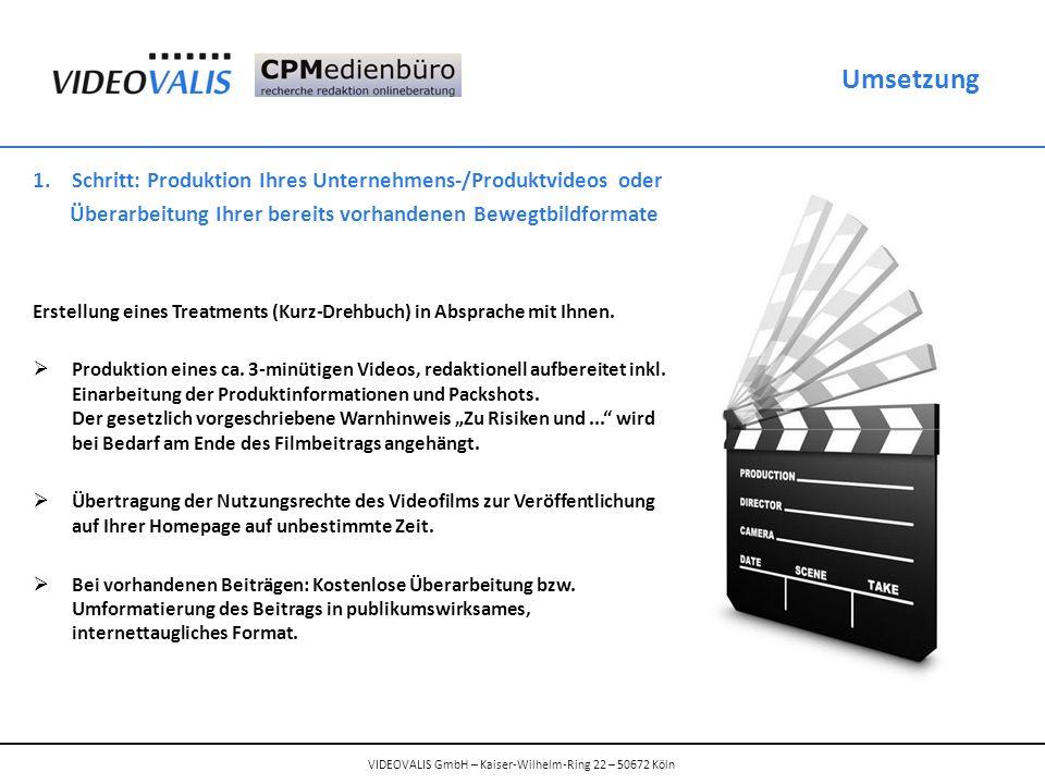 Umsetzung 1.Schritt: Produktion Ihres Unternehmens-/Produktvideos oder Überarbeitung Ihrer bereits vorhandenen Bewegtbildformate Erstellung eines Treatments (Kurz-Drehbuch) in Absprache mit Ihnen.