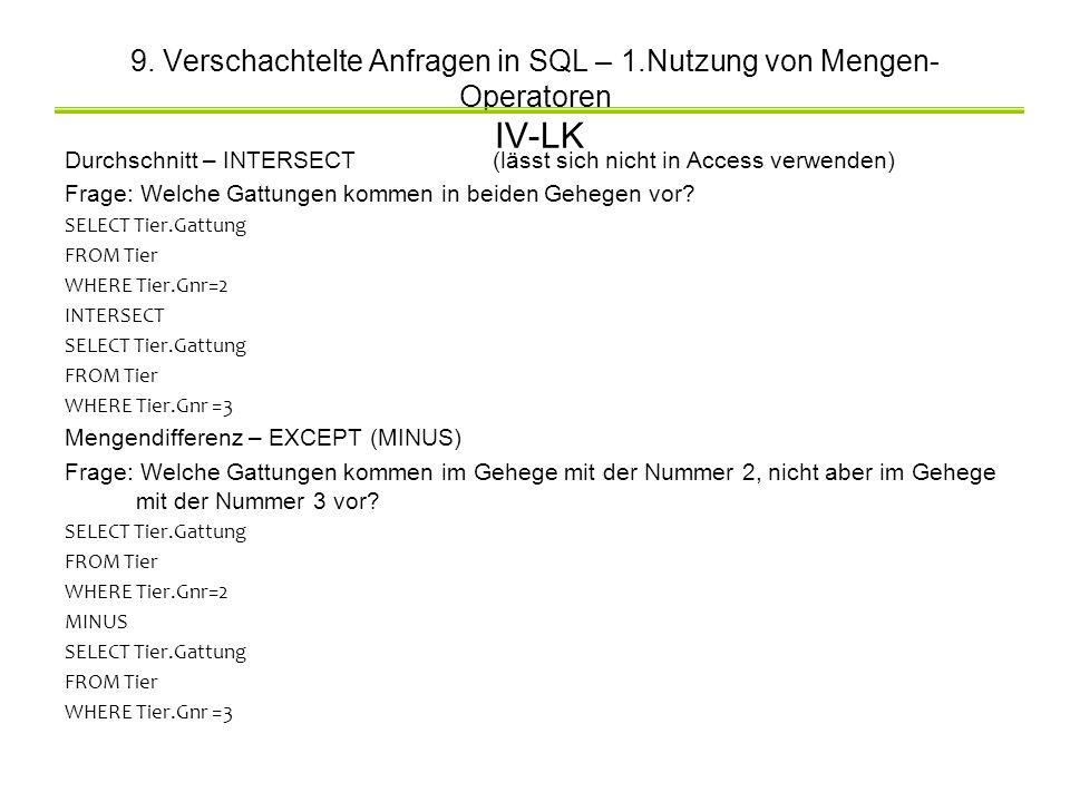 9. Verschachtelte Anfragen in SQL – 1.Nutzung von Mengen- Operatoren IV-LK Durchschnitt – INTERSECT(lässt sich nicht in Access verwenden) Frage: Welch