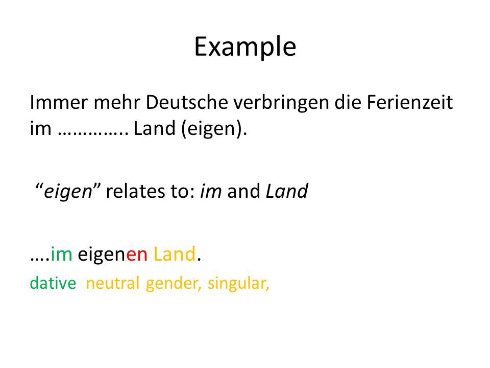 Example Immer mehr Deutsche verbringen die Ferienzeit im …………..