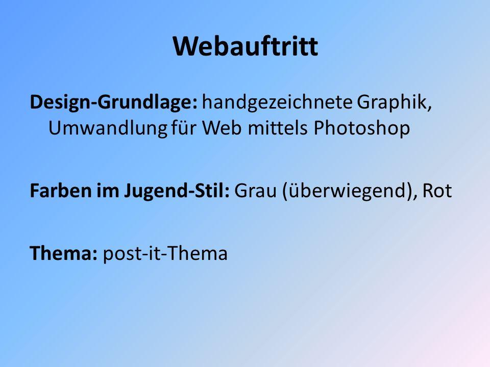 Webauftritt Design-Grundlage: handgezeichnete Graphik, Umwandlung für Web mittels Photoshop Farben im Jugend-Stil: Grau (überwiegend), Rot Thema: post