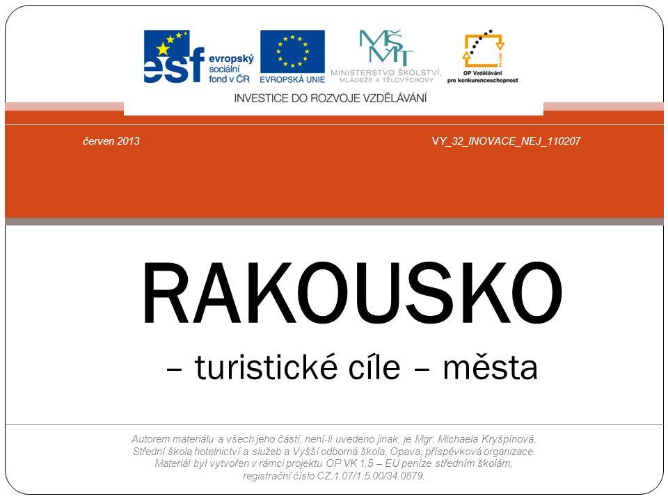 RAKOUSKO – turistické cíle – města červen 2013VY_32_INOVACE_NEJ_110207 Autorem materiálu a všech jeho částí, není-li uvedeno jinak, je Mgr.