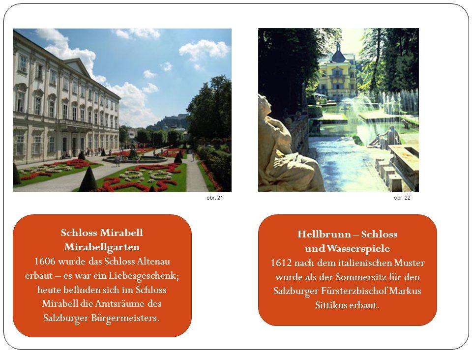 Schloss Mirabell Mirabellgarten 1606 wurde das Schloss Altenau erbaut – es war ein Liebesgeschenk; heute befinden sich im Schloss Mirabell die Amtsräume des Salzburger Bürgermeisters.