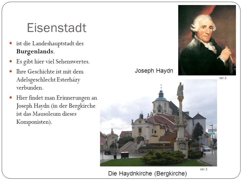Eisenstadt ist die Landeshauptstadt des Burgenlands.