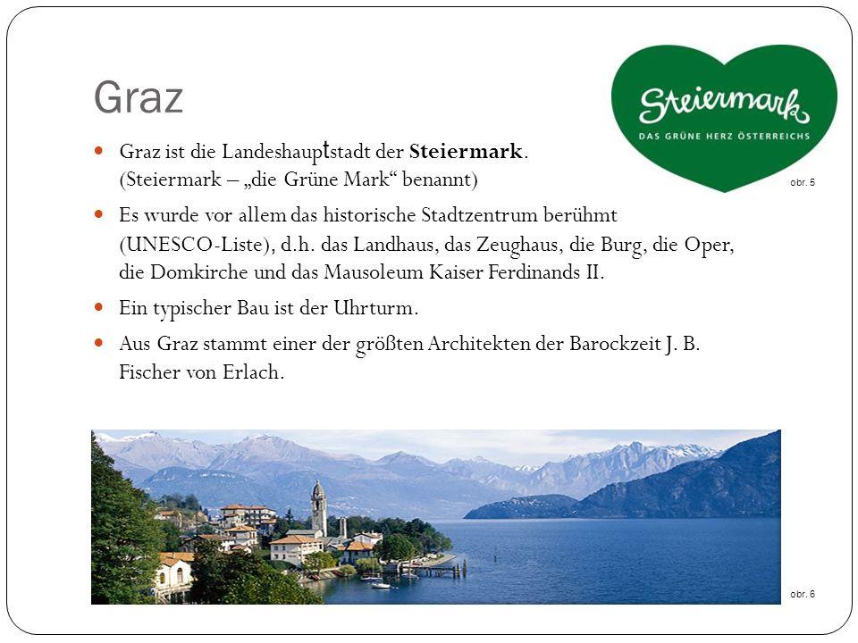Graz Graz ist die Landeshaup t stadt der Steiermark.