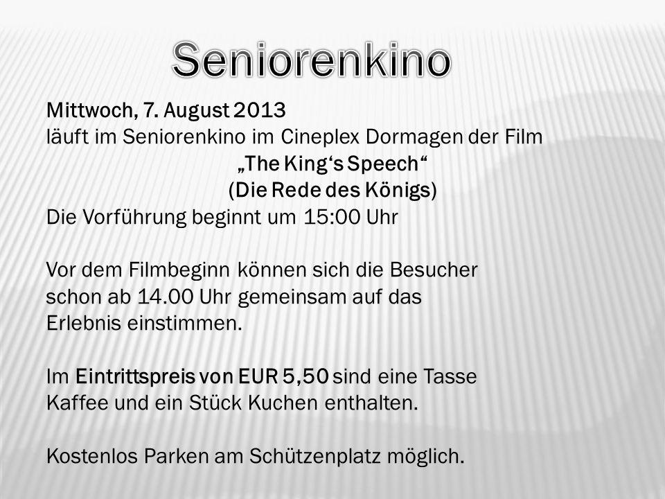 Mittwoch, 7. August 2013 läuft im Seniorenkino im Cineplex Dormagen der Film The Kings Speech (Die Rede des Königs) Die Vorführung beginnt um 15:00 Uh