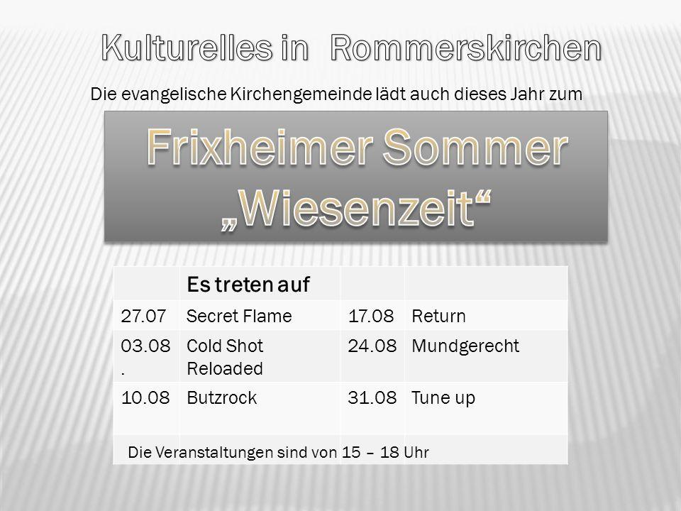 Die evangelische Kirchengemeinde lädt auch dieses Jahr zum Es treten auf 27.07Secret Flame17.08Return 03.08. Cold Shot Reloaded 24.08Mundgerecht 10.08