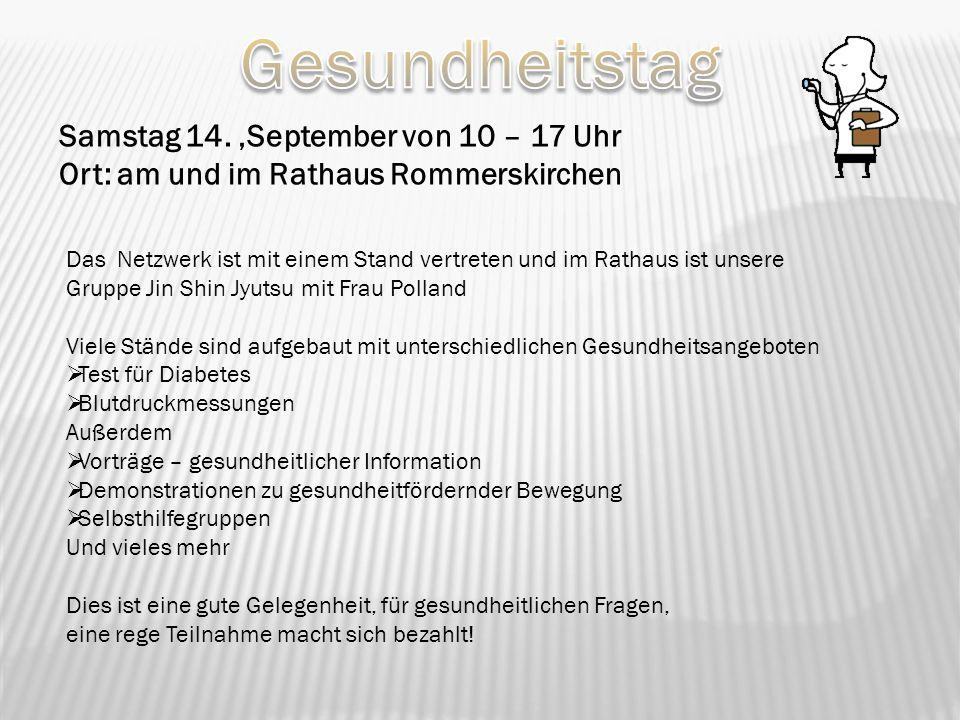Samstag 14. September von 10 – 17 Uhr Ort: am und im Rathaus Rommerskirchen Das Netzwerk ist mit einem Stand vertreten und im Rathaus ist unsere Grupp