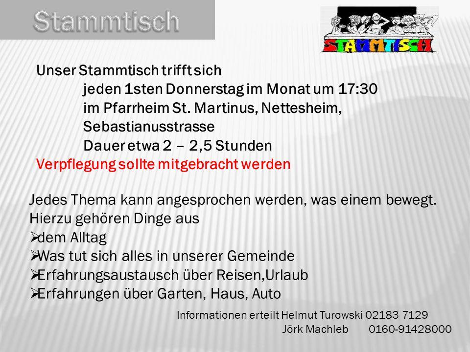Informationen erteilt Helmut Turowski 02183 7129 Jörk Machleb 0160-91428000 Unser Stammtisch trifft sich jeden 1sten Donnerstag im Monat um 17:30 im P