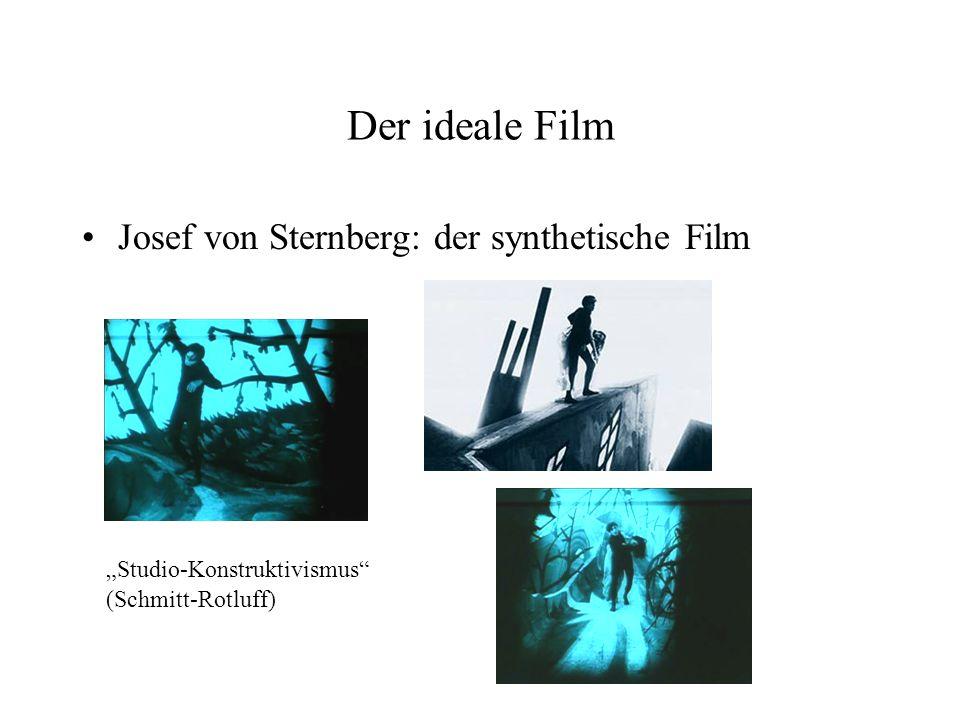 Der ideale Film Josef von Sternberg: der synthetische Film Studio-Konstruktivismus (Schmitt-Rotluff)