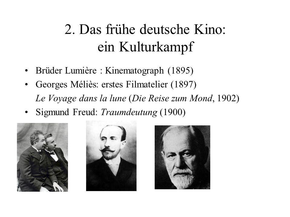 2. Das frühe deutsche Kino: ein Kulturkampf Brüder Lumière : Kinematograph (1895) Georges Méliès: erstes Filmatelier (1897) Le Voyage dans la lune (Di