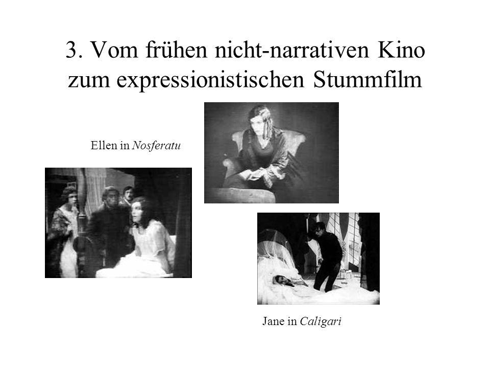 3. Vom frühen nicht-narrativen Kino zum expressionistischen Stummfilm Ellen in Nosferatu Jane in Caligari