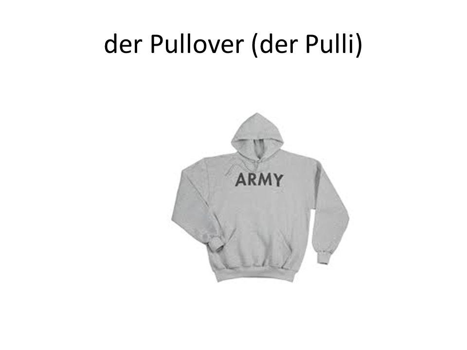 der Pullover (der Pulli)