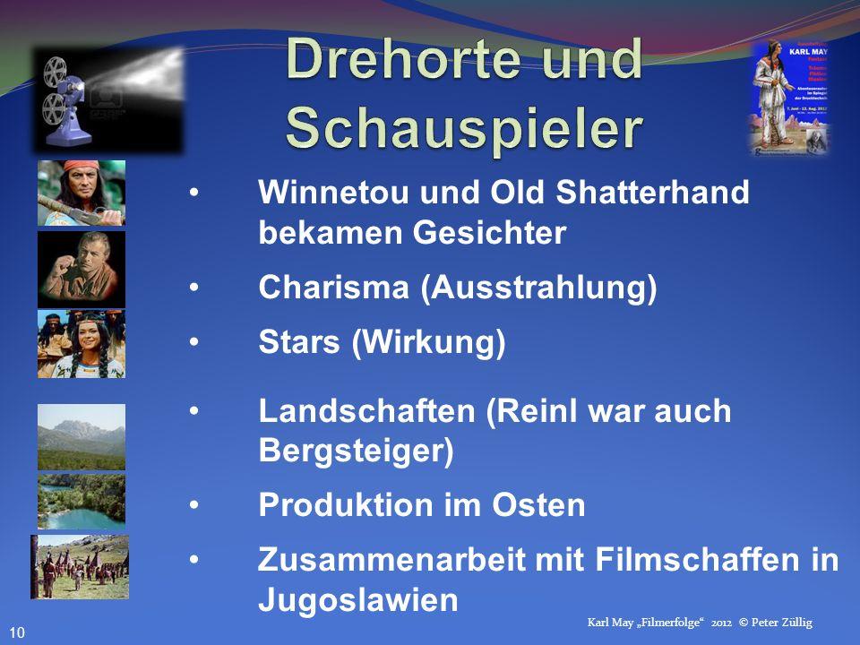 Karl May Filmerfolge 2012 © Peter Züllig Winnetou und Old Shatterhand bekamen Gesichter Charisma (Ausstrahlung) Stars (Wirkung) Landschaften (Reinl wa