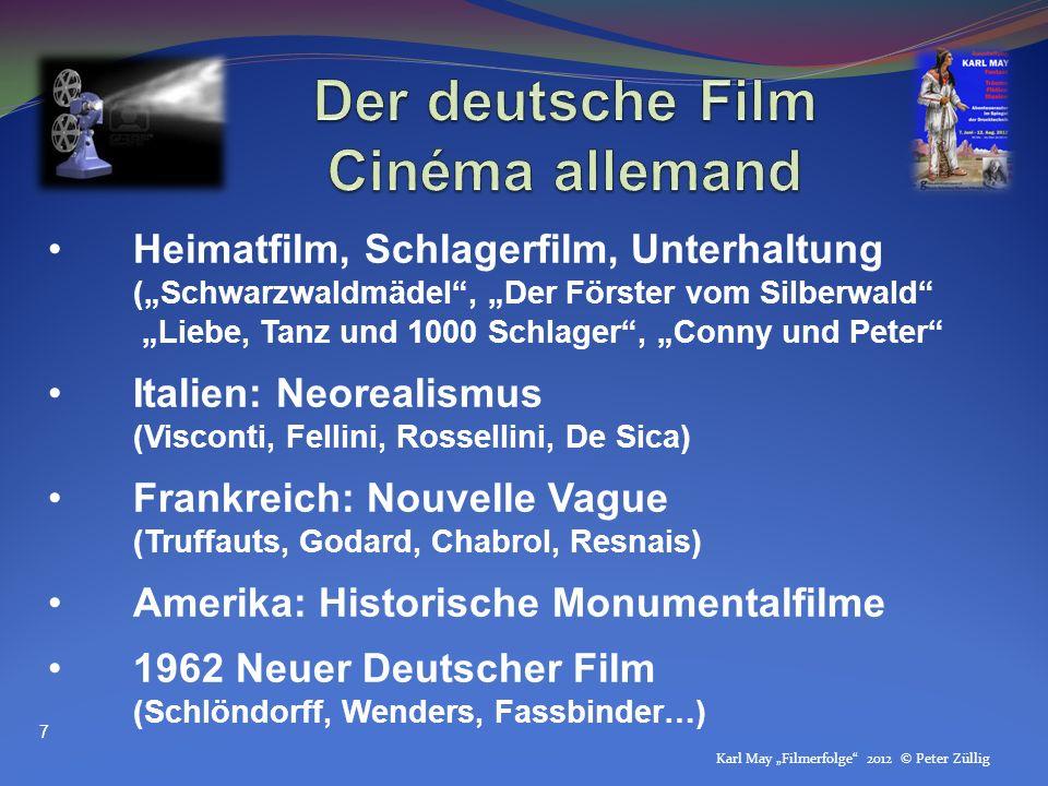 Karl May Filmerfolge 2012 © Peter Züllig Heimatfilm, Schlagerfilm, Unterhaltung (Schwarzwaldmädel, Der Förster vom Silberwald Liebe, Tanz und 1000 Sch
