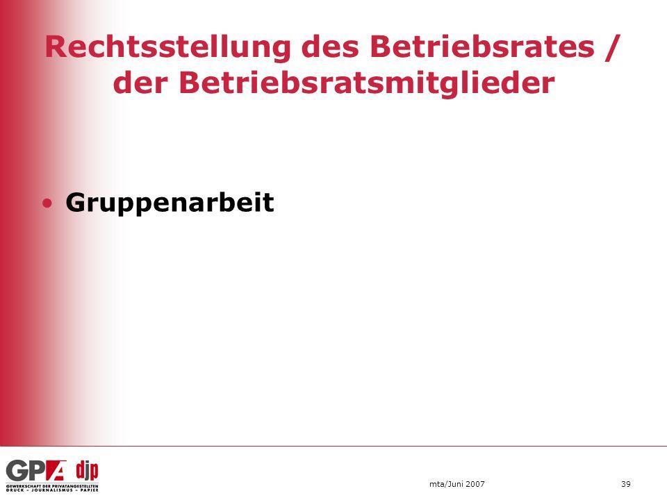 Rechtsstellung des Betriebsrates / der Betriebsratsmitglieder Gruppenarbeit mta/Juni 200739