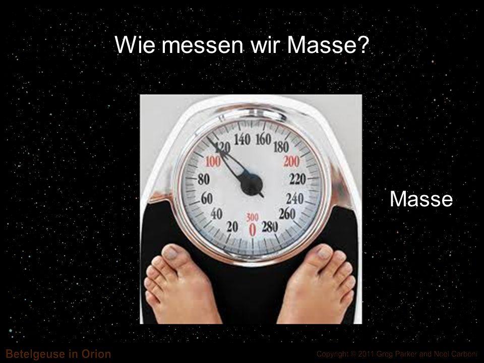 Wie messen wir Masse? Masse