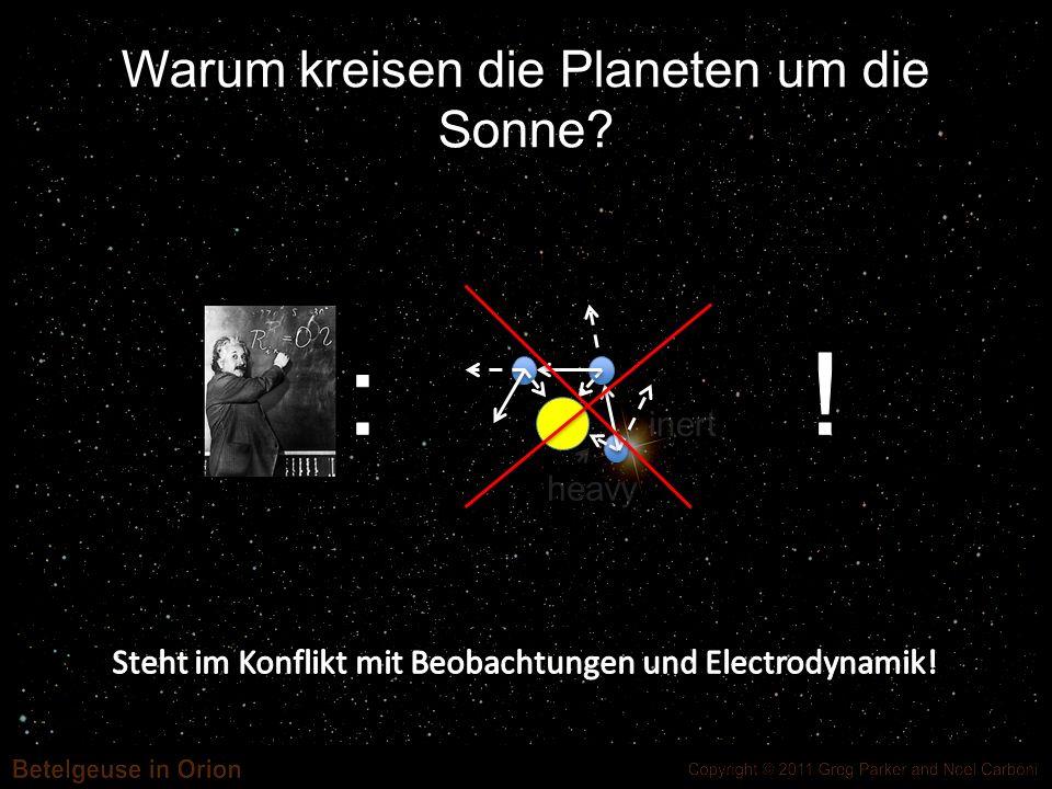 inert heavy Warum kreisen die Planeten um die Sonne?