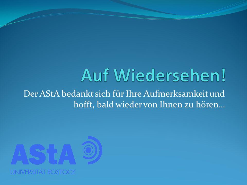 Der AStA bedankt sich für Ihre Aufmerksamkeit und hofft, bald wieder von Ihnen zu hören…