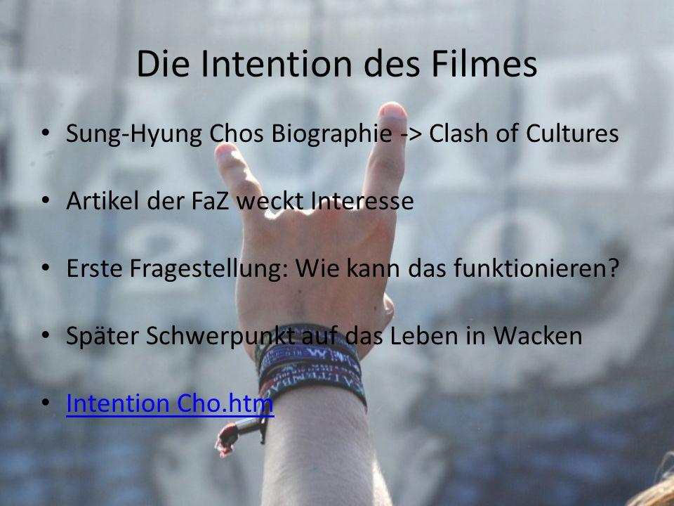 Die Intention des Filmes Sung-Hyung Chos Biographie -> Clash of Cultures Artikel der FaZ weckt Interesse Erste Fragestellung: Wie kann das funktionier