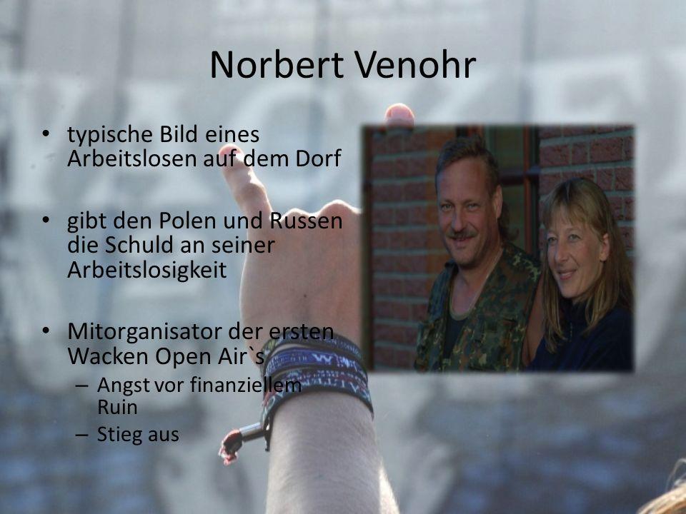 Norbert Venohr typische Bild eines Arbeitslosen auf dem Dorf gibt den Polen und Russen die Schuld an seiner Arbeitslosigkeit Mitorganisator der ersten