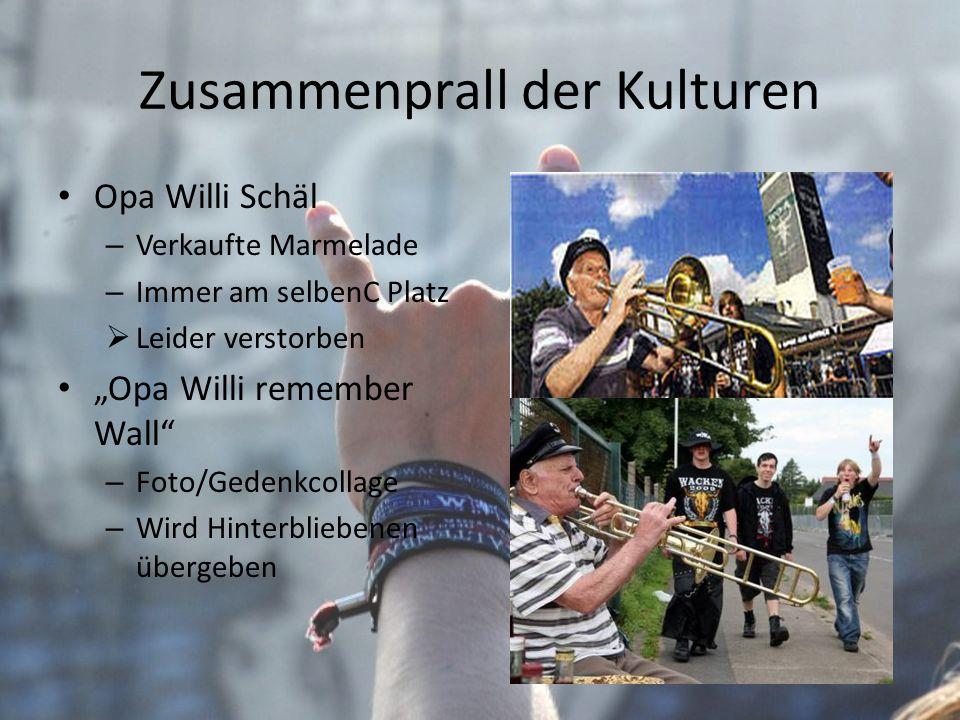 Zusammenprall der Kulturen Opa Willi Schäl – Verkaufte Marmelade – Immer am selbenC Platz Leider verstorben Opa Willi remember Wall – Foto/Gedenkcolla