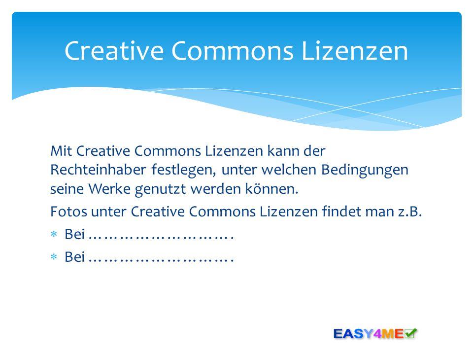 Mit Creative Commons Lizenzen kann der Rechteinhaber festlegen, unter welchen Bedingungen seine Werke genutzt werden können. Fotos unter Creative Comm