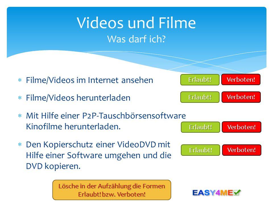 Videos und Filme Was darf ich? Filme/Videos im Internet ansehen Filme/Videos herunterladen Mit Hilfe einer P2P-Tauschbörsensoftware Kinofilme herunter