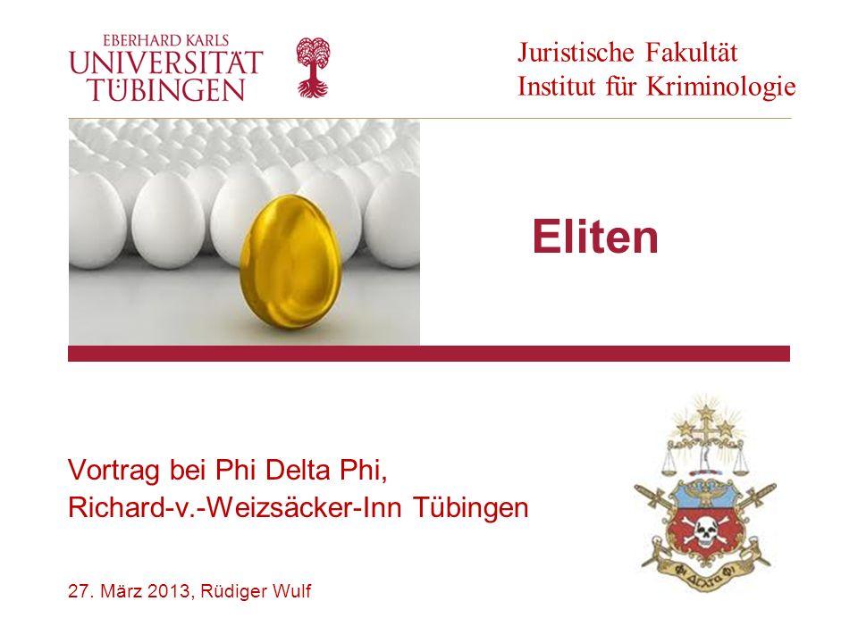 27. März 2013, Rüdiger Wulf Eliten Vortrag bei Phi Delta Phi, Richard-v.-Weizsäcker-Inn Tübingen Juristische Fakultät Institut für Kriminologie