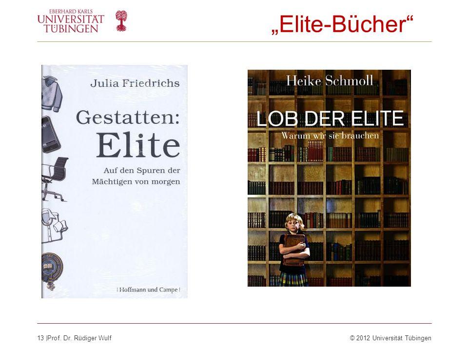 13 |Prof. Dr. Rüdiger Wulf© 2012 Universität Tübingen Elite-Bücher