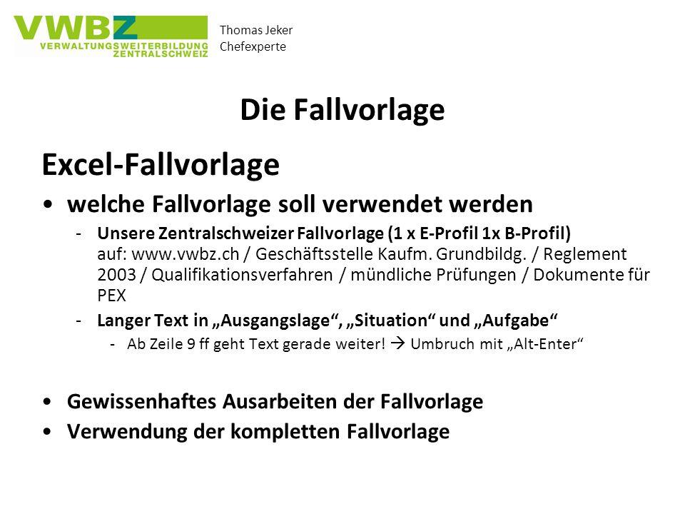 Thomas Jeker Chefexperte Die Fallvorlage Excel-Fallvorlage welche Fallvorlage soll verwendet werden -Unsere Zentralschweizer Fallvorlage (1 x E-Profil