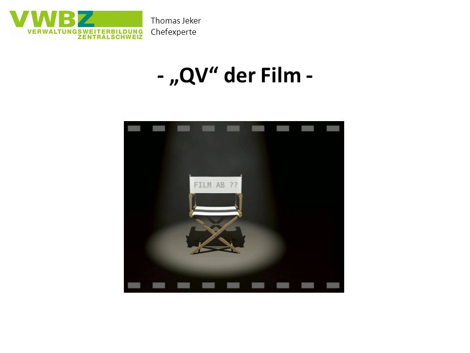 Thomas Jeker Chefexperte - QV der Film -