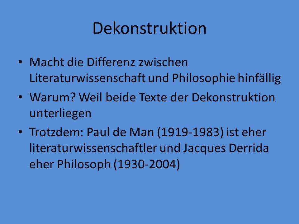 Dekonstruktion Macht die Differenz zwischen Literaturwissenschaft und Philosophie hinfällig Warum.