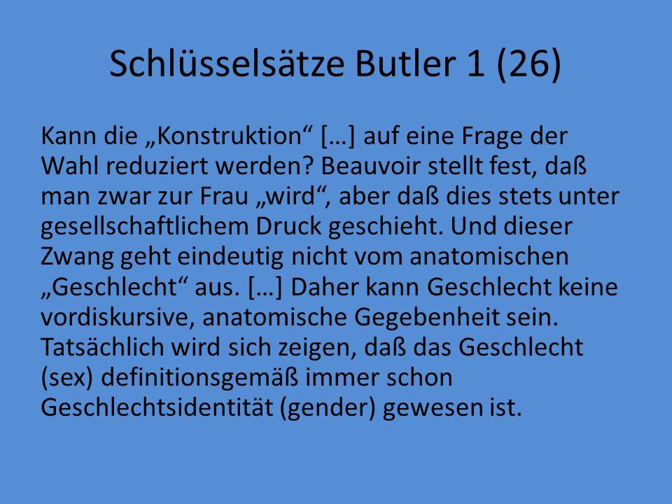 Schlüsselsätze Butler 1 (26) Kann die Konstruktion […] auf eine Frage der Wahl reduziert werden.