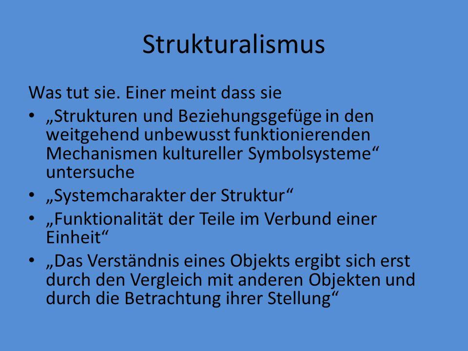 Strukturalismus Was tut sie.