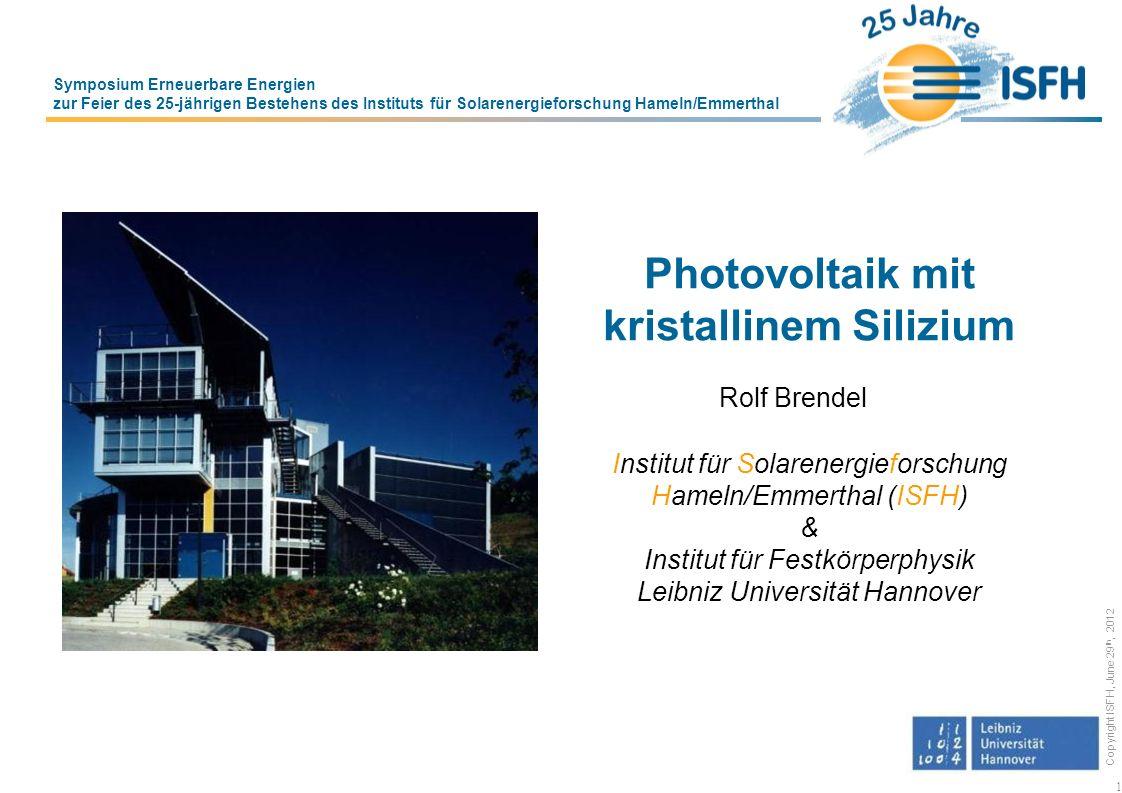 Copyright ISFH, June 29 th, 2012 52 GW in 2020 wie im nationalen Aktionsplan an die EU gemeldet 32 Ausbauszenario mit 3 GW/a