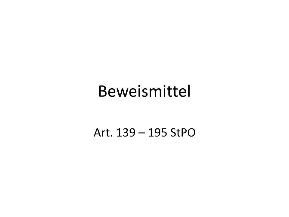 Beweismittel Art. 139 – 195 StPO