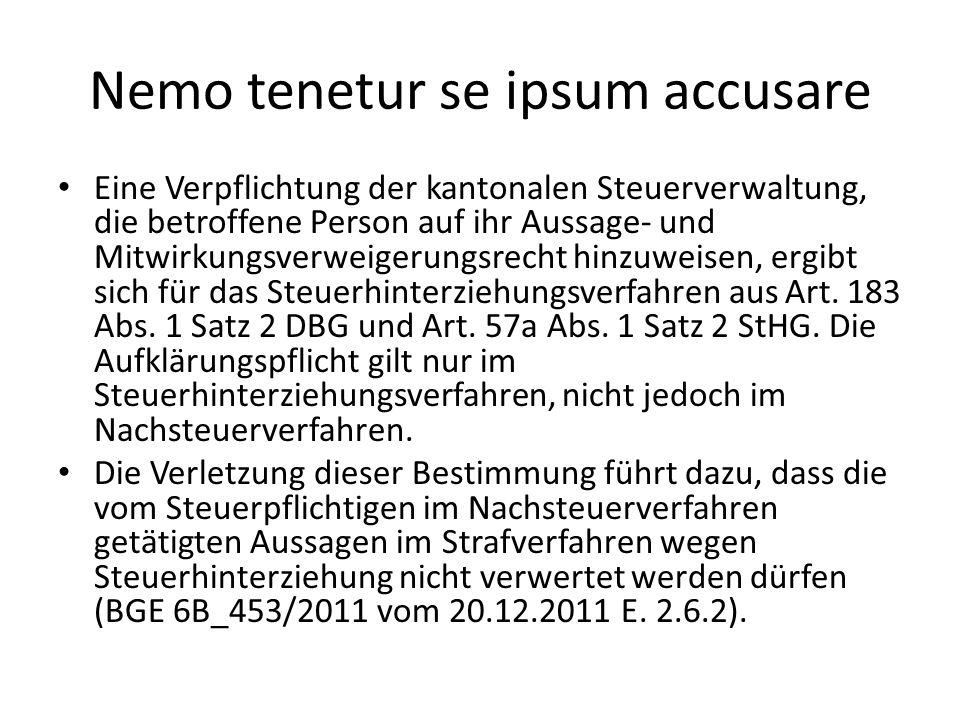 Nemo tenetur se ipsum accusare Eine Verpflichtung der kantonalen Steuerverwaltung, die betroffene Person auf ihr Aussage- und Mitwirkungsverweigerungs