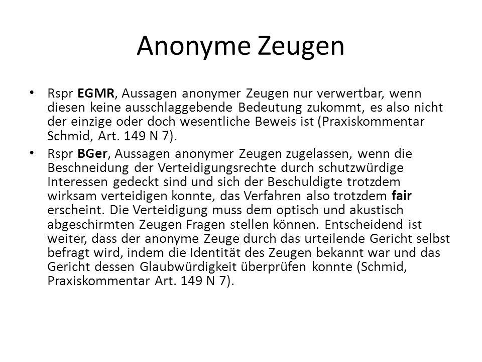 Anonyme Zeugen Rspr EGMR, Aussagen anonymer Zeugen nur verwertbar, wenn diesen keine ausschlaggebende Bedeutung zukommt, es also nicht der einzige ode