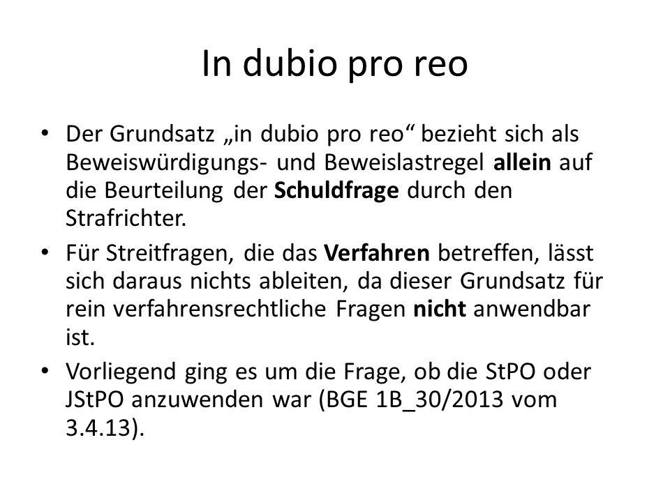 In dubio pro reo Der Grundsatz in dubio pro reo bezieht sich als Beweiswürdigungs- und Beweislastregel allein auf die Beurteilung der Schuldfrage durc