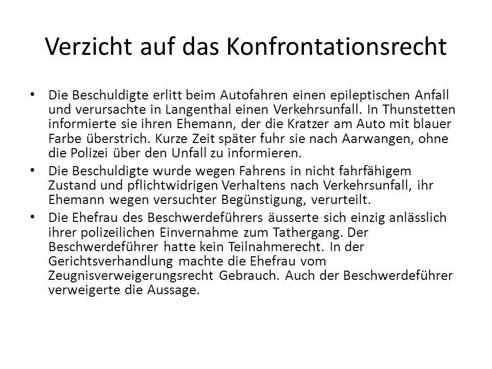 Verzicht auf das Konfrontationsrecht Die Beschuldigte erlitt beim Autofahren einen epileptischen Anfall und verursachte in Langenthal einen Verkehrsun