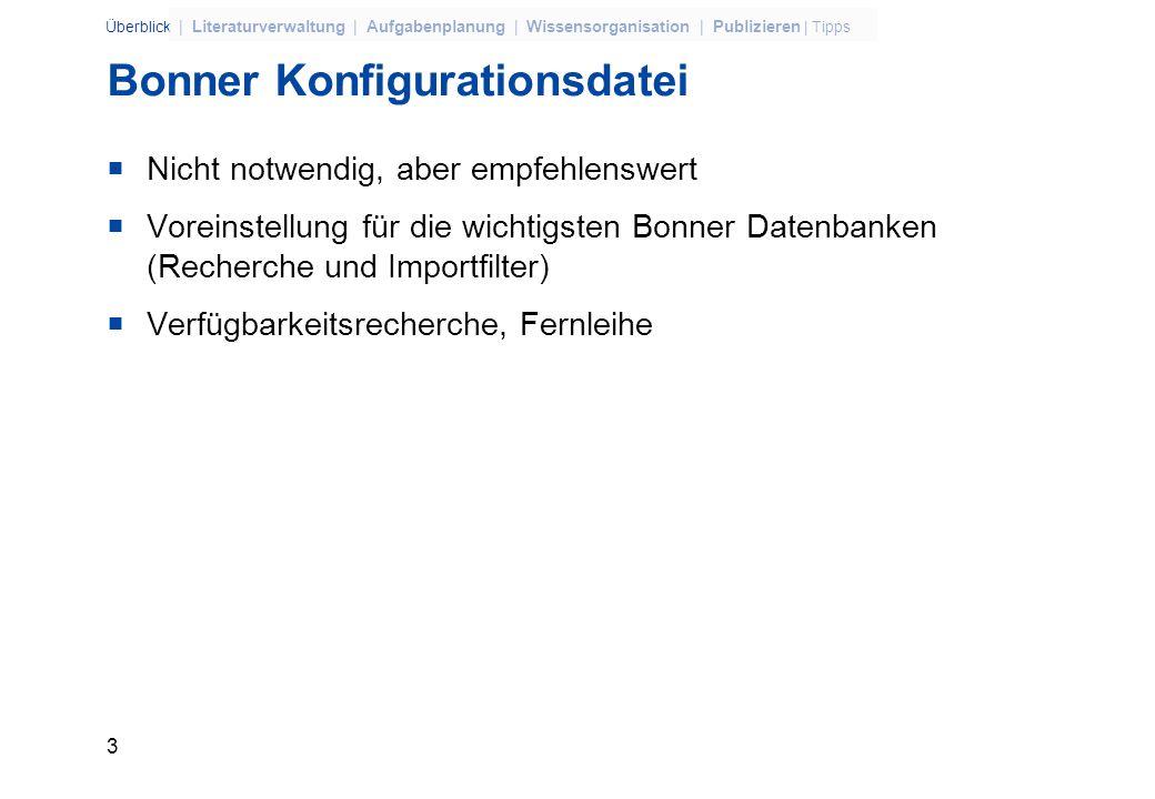 2 Überblick | Literaturverwaltung | Aufgabenplanung | Wissensorganisation | Publizieren | Tipps Systemanforderungen + Installation www.ulb.uni-bonn.de: