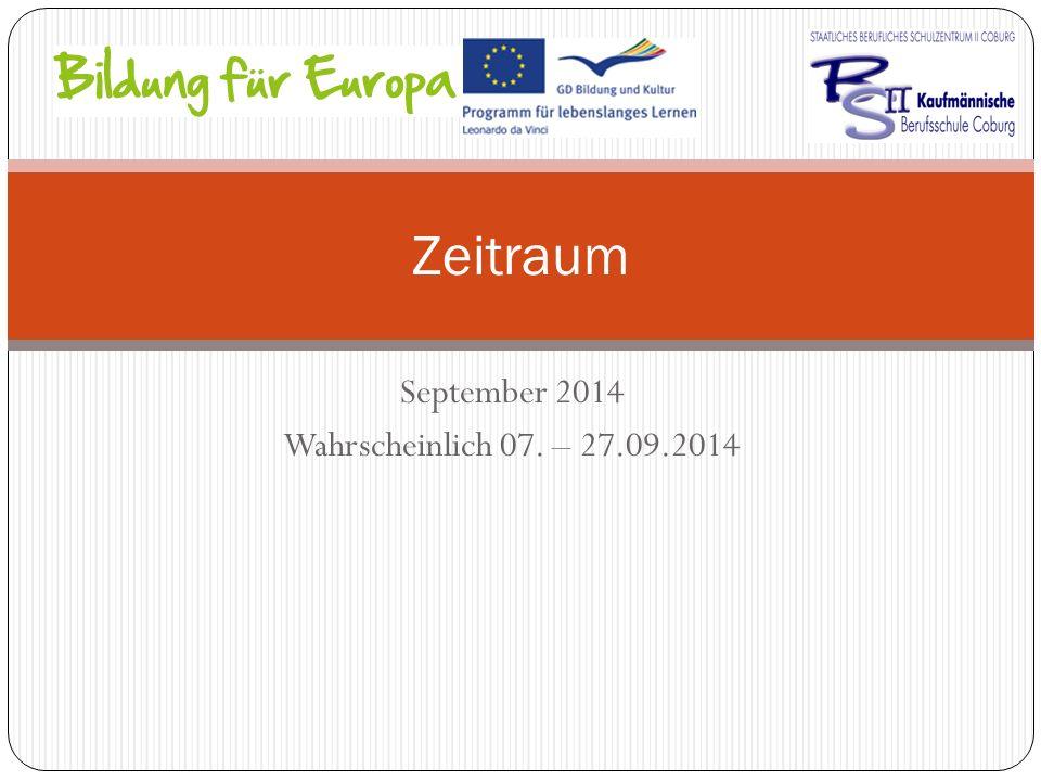 September 2014 Wahrscheinlich 07. – 27.09.2014 Zeitraum