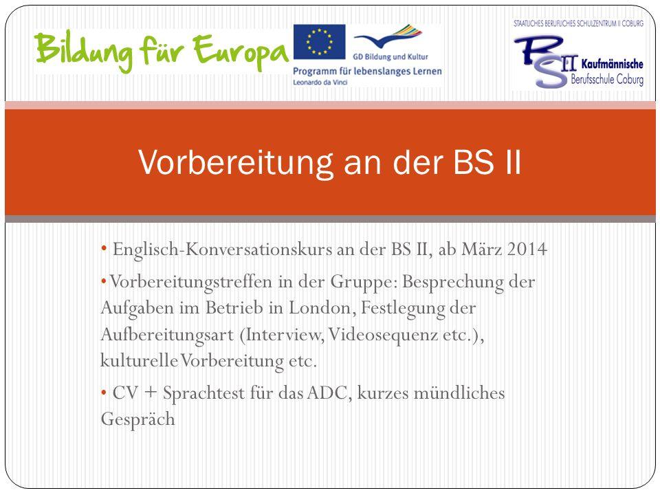 Englisch-Konversationskurs an der BS II, ab März 2014 Vorbereitungstreffen in der Gruppe: Besprechung der Aufgaben im Betrieb in London, Festlegung de