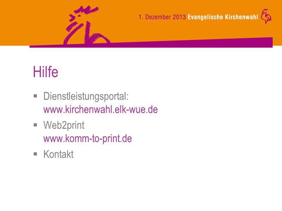 Hilfe Dienstleistungsportal: www.kirchenwahl.elk-wue.de Web2print www.komm-to-print.de Kontakt