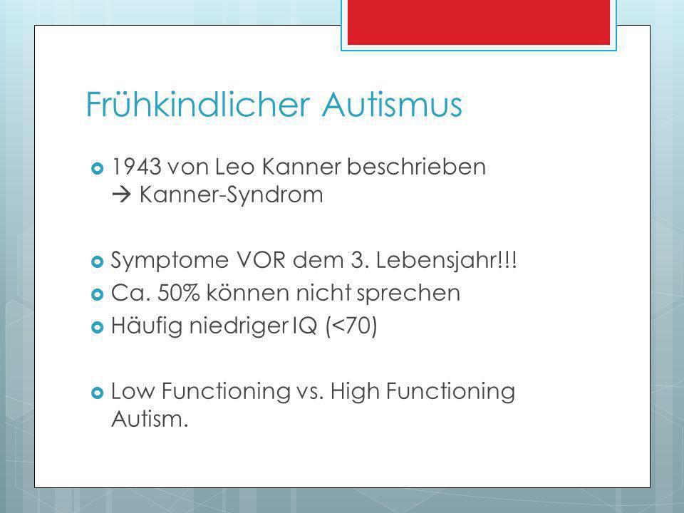 Asperger-Syndrom 1943 von Hans Asperger beschrieben als autistische Psychopathie Symptome NACH dem 3.