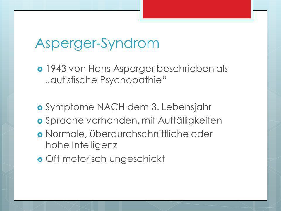 Atypischer Autismus ähnelt dem Frühkindlichen Autismus, aber: Symptome treten erst nach dem 3.