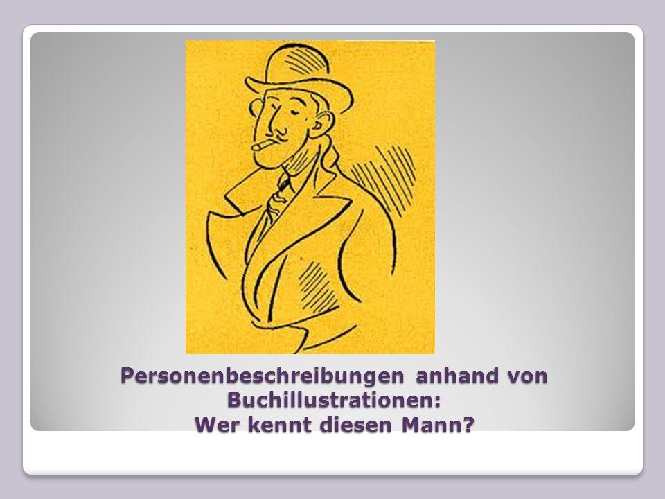 Personenbeschreibungen anhand von Buchillustrationen: Wer kennt diesen Mann?